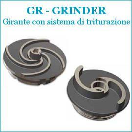 GR – GRINDER – Girante con sistema di triturazione